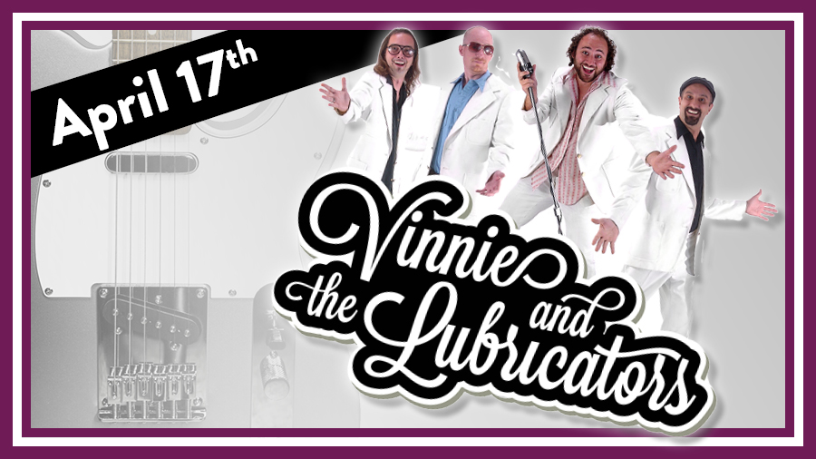 Vinnie and The Lubricators