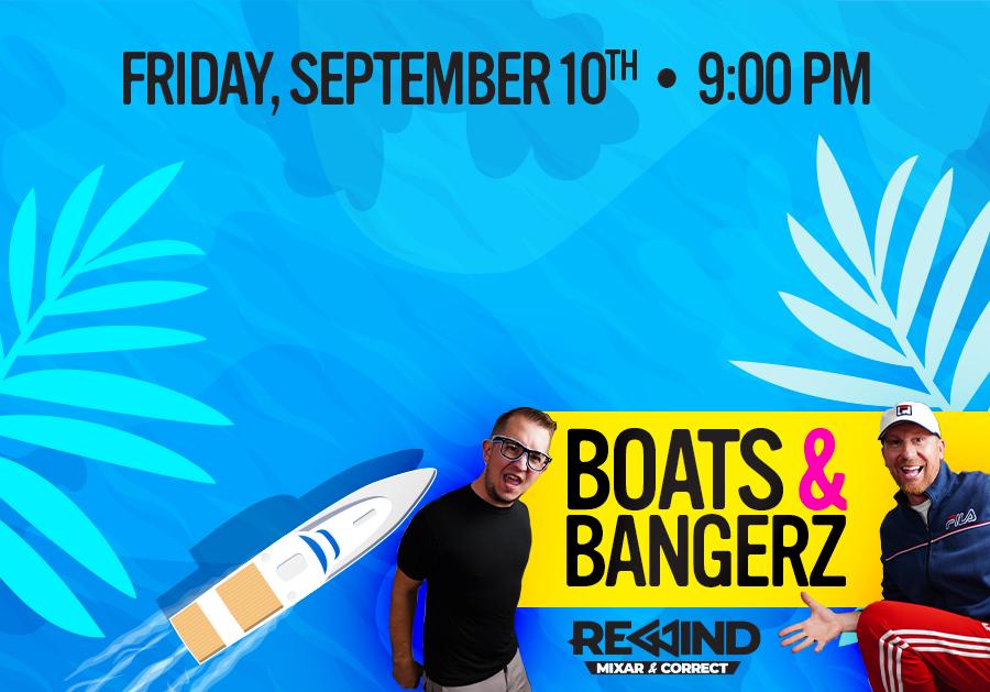 Rewind: Boats & Bangerz